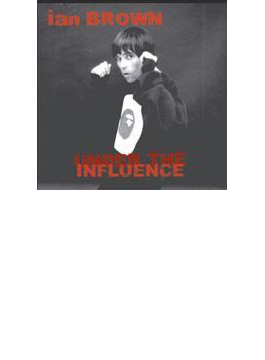 Under The Influnece - Compiledby Ian Brown