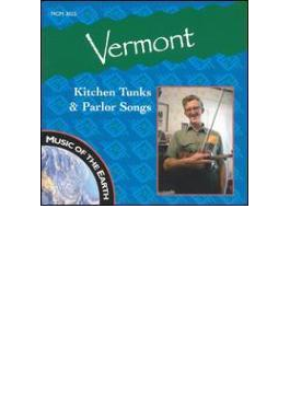 Vermont - Kitchen Tunks & Parlor Songs