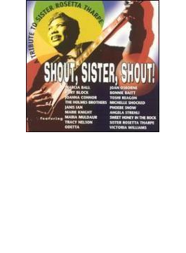 Shout Sister Shout - Tribute To Sister Rosetta Tharpe