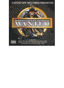 Sawed Off Records Presents Kalifornia's Most Wanted