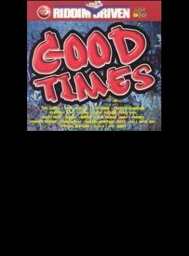 Good Times - Riddim Driven