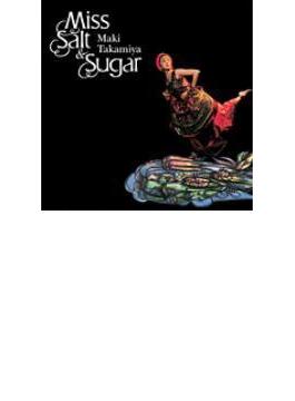 Miss Salt & Sugar 【Copy Control CD】