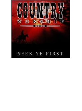 Country Worship - Seek Ye First