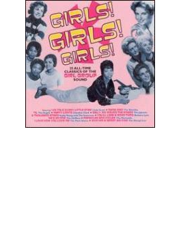 Girls Girls Girls - 25 All-time Classics Of The Girl Group Sound