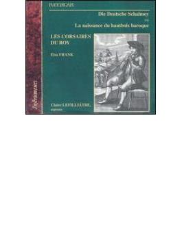 Shalmei Of German-baroque Oboe: Elsa Frank / Le Concert Du Roi