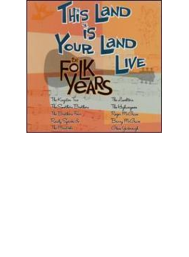 This Land Is Your Land Live -the Folk Years