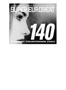 Super Eurobeat: 140: Request Cowntdown 2003