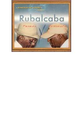 Soneros De Verdad Present Rubalcaba Pasado Y Presente