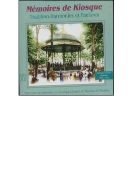 Memories De Kiosque-traditionharmonies Et Fanfares