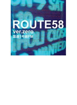ROUTE58 ver.zero~国道1号線FM~