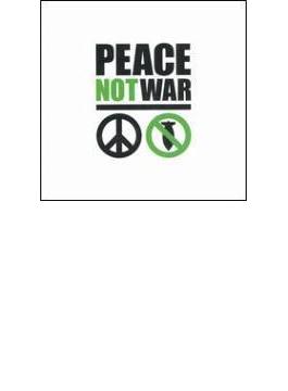 Peace Not War