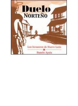 Duelo Norteno - Los Invasoresde Nuevo Leon / Ramon Ayala
