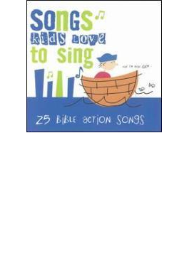 Songs Kids Love To Sing - 25 Bible Action Songs