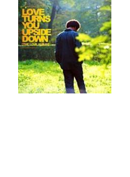 Love Turns You Upside Down - The Love Album