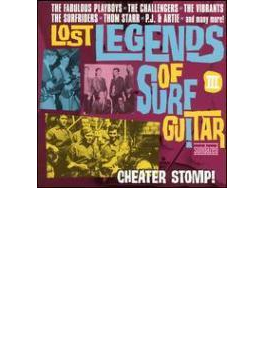 Lost Legends Of Surf Guitar: 3- Cheater Stomp!