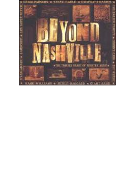 Beyond Nashville - Twisted Heart Of Country Music