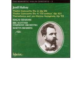 (ロマンティック・ヴァイオリン・コンチェルトVol.3 ) フバイ:ヴァイオリン協奏曲第3番、第4番/シャハム(vn)、ブラビンズ(指揮)