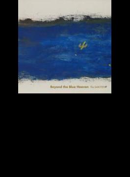 Beyond the Blue Heaven
