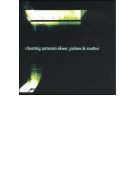Pulses & Matter