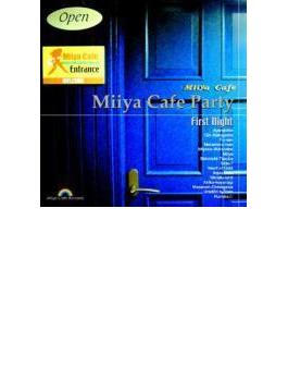 Miiya Cafe Party ~First Night~