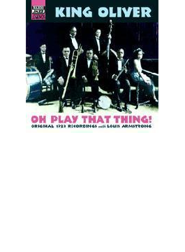 Oh Play That Thing - Originalrecordings 1923 With Louis Armstrong