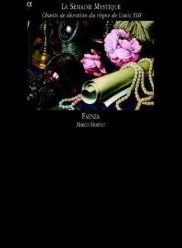 『今週は神秘的に』~フランス17世紀初頭、ルイ13世時代のエール・ド・クールとパロディ宗教歌曲集 オルヴァ&アンサンブル・ファエンツァ