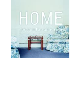 Home: For Comfortable Time