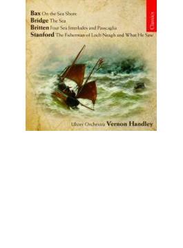 海のための作品集(バックス、ブリテン、ブリッジ、他) ハンドリー&アルスター管弦楽団