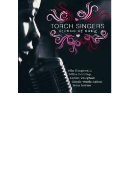 Torch Singers: Sirens Of Song