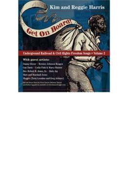 Get On Board: Underground Railroad & Civil War Songs: Vol.2