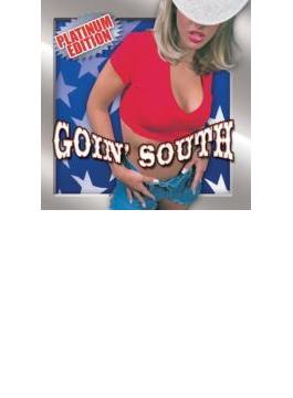 Goin South: Platinum Edition