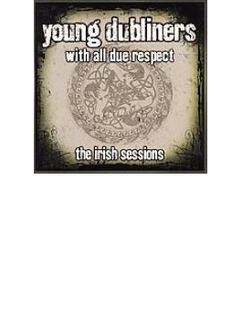 With All Due Respect Irish The Sessions