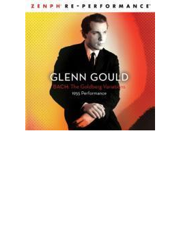 グレン・グールド/バッハ:ゴルトベルク変奏曲(1955年)の再創造 ――Zenph Re-Performance(ハイブリッドSACD)