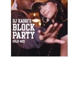 Dj Kaori's Block Party Gold Mix