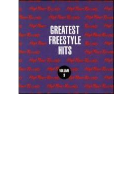 Greatest Freestyle Hits 3