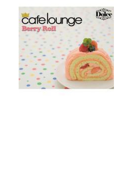 Cafe Lounge: Dolce Berry Roll
