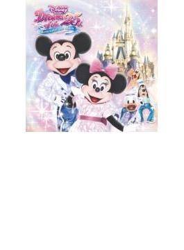 東京ディズニーリゾート ドリームス・オブ・25th ~リメンバー・ザ・ミュージック