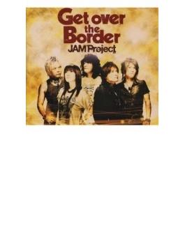 JAM Project ベストコレクション VI Get over the Border