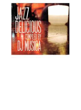 JAZZ DELICIOUS compiled by DJ Musica