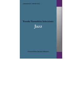 commmons: schola vol.2 Yosuke Yamashita Selections:Jazz