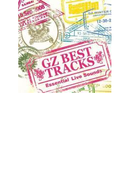 GZ BEST TRACKS ~Essential Live Sounds~