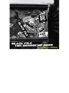 BLACK FILE THE BOMBRUSH! SHOW