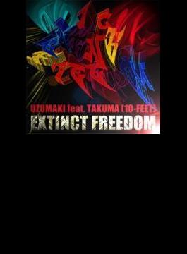EXTINCT FREEDOM feat. TAKUMA (10-FEET)