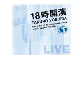 18時開演~TAKURO YOSHIDA LIVE at TOKYO INTERNATIONAL FORUM~