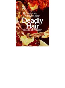 Deadly Hair -HALL TOUR MERCURY-