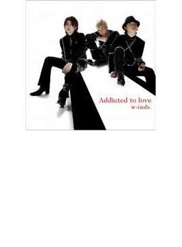 Addicted to love 【通常盤A】