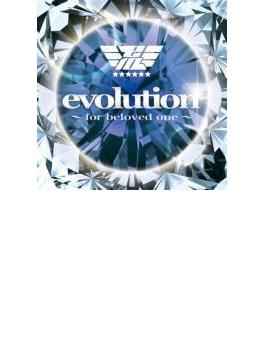 evolution ~for beloved one~