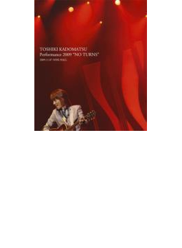 TOSHIKI KADOMATSU Performance 2009 NO TURNS 2009.11.07 【Blu-ray】