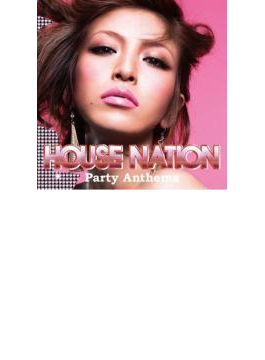House Nation Party Anthems