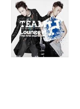 TEAM H (チャン・グンソク × BIG BROTHER) - LoungeH The first impression (CD+DVD)